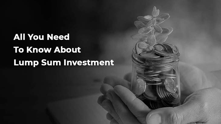 All You Need to Know About Lump Sum Investment - Smart Money
