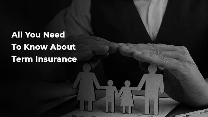 All You Need to Know About term Insurance - Smart Money