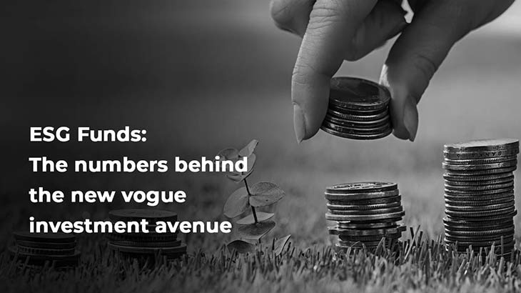 ESG Funds: The numbers Behind the New Vogue Investment Avenue - Smart Money