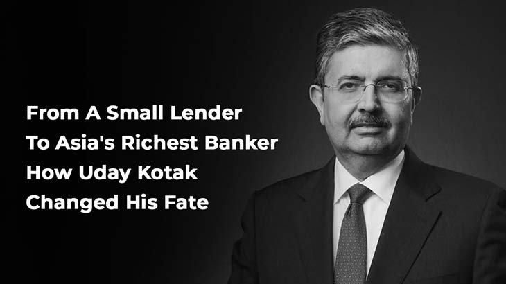 Uday Kotak Success Story:A Small Lender to Asias Richest Bank - Smart Money