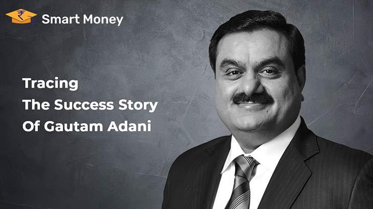 Gautam Adani Success Story - Smart Money