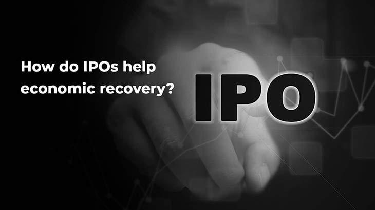 How do IPOs Help Economic Recovery? - Smart Money