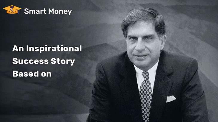 Ratan Tata Success Story - Smart Money