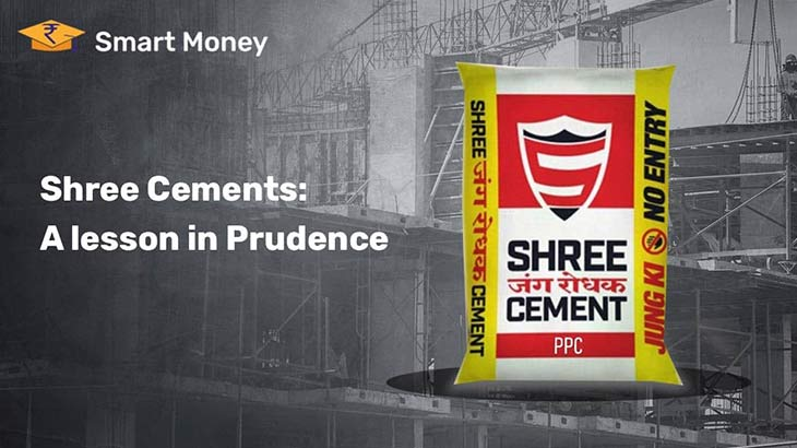Shree Cements: A Lesson in Prudence - Smart Money