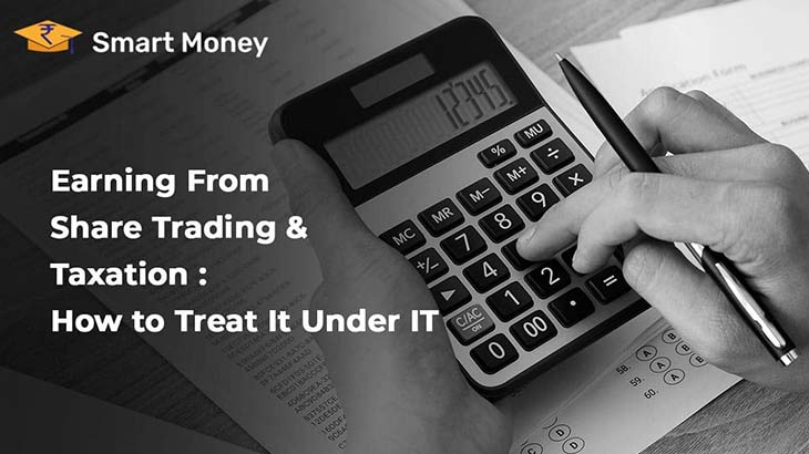 Earning From Share Trading and Taxation - Smart Money