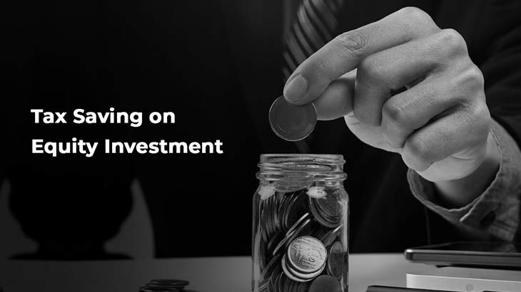 How to Gain Tax Benefits from Equity Investment? - Smart Money
