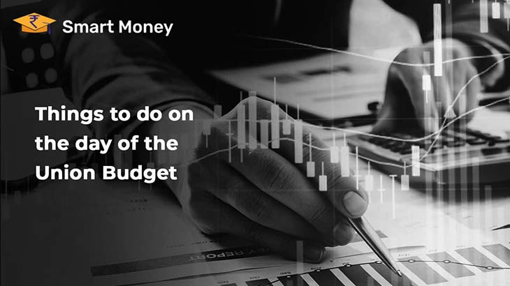 7 Things to do on the day of the Union Budget - Smart Money